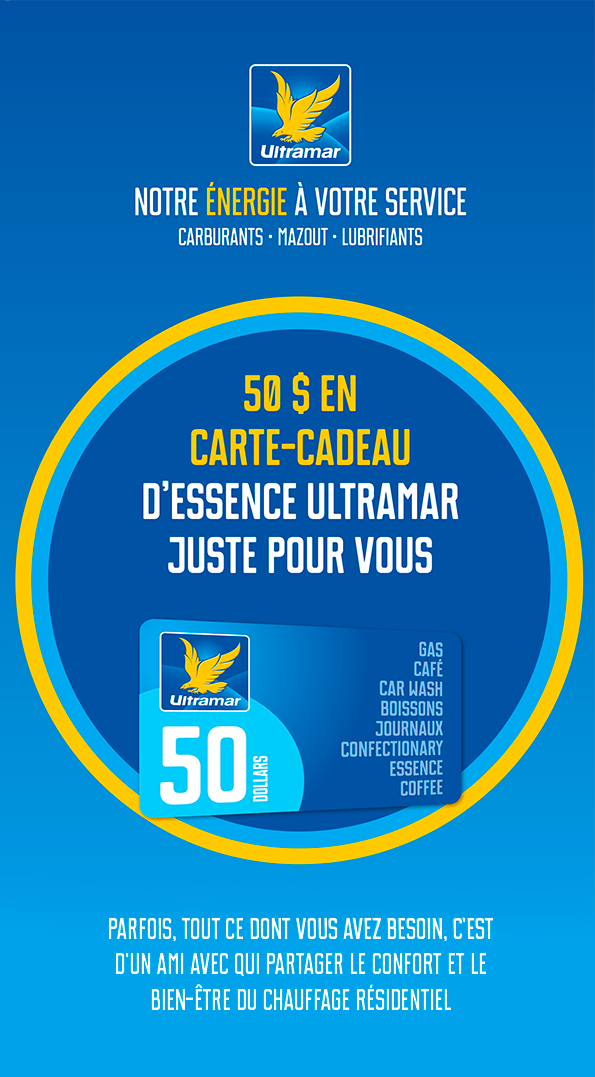Delivering more for you - 50$ Ultramar gas gift card for you!
